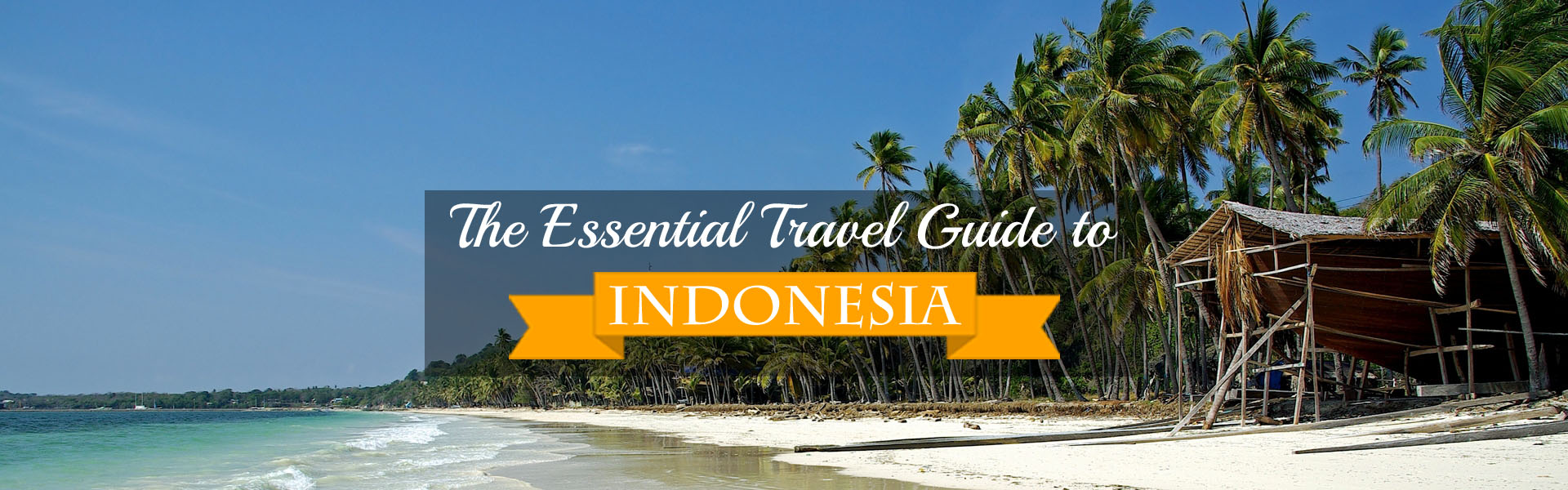 The Essential Travel Guide to Indonesia